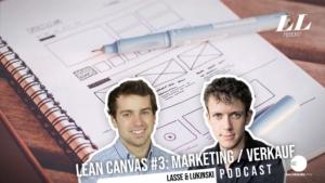 Lean Canvas del 3/3: Marknadsföring och ekonomi (kostnader/intäkter) - Marketing Podcast